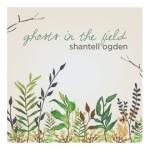 Shantell Ogden - Ghosts (photo 2)