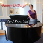 Bunny DeBarge 011 Say I Knew You SQ