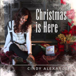 Cindy Alexander - Christmas Is Here