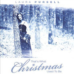 Laura Pursell - That's What Christmas Used To Be